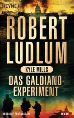 Covert One Band 10: Das Galdiano-Experiment, Robert Ludlum, Kyle Mills