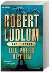 Covert One Band 3: Die Paris-Option, Robert Ludlum, Gayle Lynds