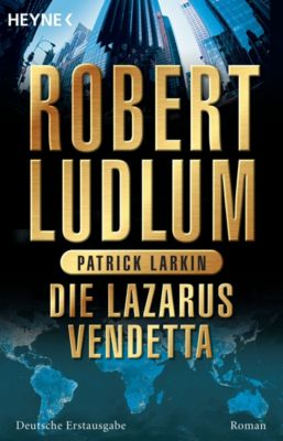 Covert One Band 5: Die Lazarus-Vendetta, Robert Ludlum, Patrick Larkin