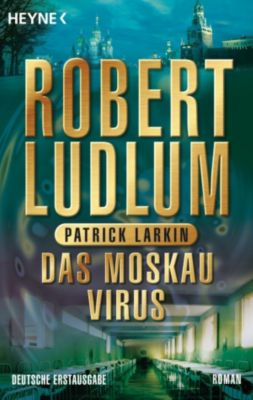 Covert One Band 6: Das Moskau Virus, Robert Ludlum, Patrick Larkin