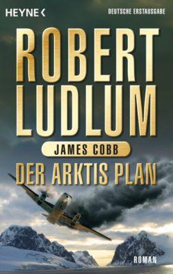 Covert One Band 7: Der Arktis Plan, Robert Ludlum, James Cobb