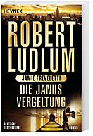 Covert One Band 9: Die Janus-Vergeltung, Robert Ludlum
