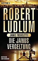Covert One Band 9: Die Janus-Vergeltung, Robert Ludlum, Jamie Freveletti