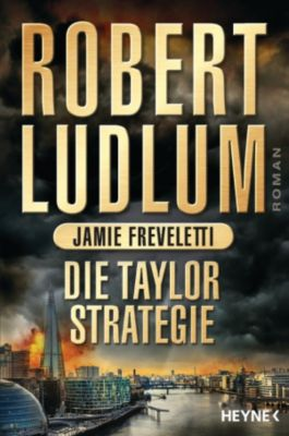 COVERT ONE: Die Taylor-Strategie, Robert Ludlum, Jamie Freveletti