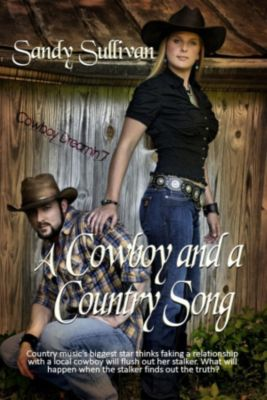 Cowboy Dreamin': A Cowboy and a Country Song (Cowboy Dreamin', #7), Sandy Sullivan