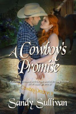 Cowboy Dreamin': A Cowboy's Promise (Cowboy Dreamin', #9), Sandy Sullivan