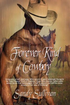 Cowboy Dreamin': Forever Kind of Cowboy (Cowboy Dreamin', #5), Sandy Sullivan