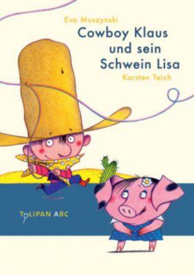 Cowboy Klaus und sein Schwein Lisa, Eva Muszynski, Karsten Teich