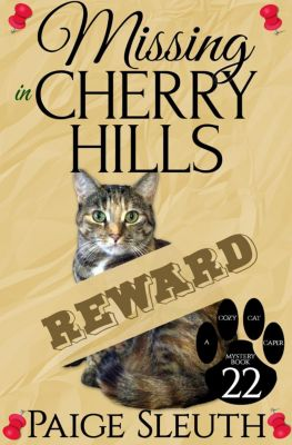 Cozy Cat Caper Mystery: Missing in Cherry Hills (Cozy Cat Caper Mystery, #22), Paige Sleuth