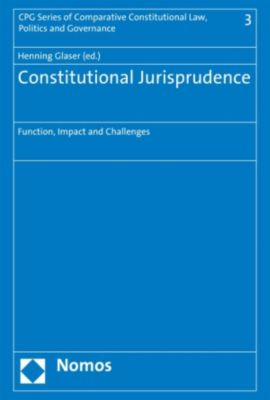 CPG Series of Comparative Constitutional Law, Politics and Governance: Constitutional Jurisprudence