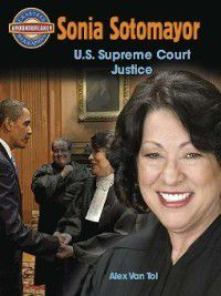 Crabtree Groundbreaker Biographies: Sonia Sotomayor, Alex Van Tol