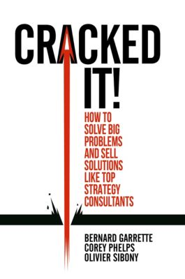 Cracked it!, Bernard Garrette, Corey Phelps, Olivier Sibony