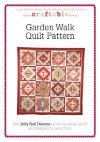 Craftable: Garden Walk Quilt Pattern, Pam Lintott, Nicky Lintott
