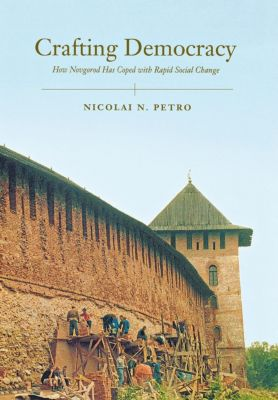 Crafting Democracy, Nicolai Petro