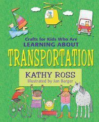 Crafts for Kids Who Are Learning about Transportation, Kathy Ross
