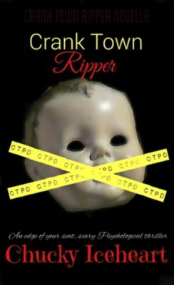 Crank Town Ripper: an edge of your seat, scary psychological thriller-book 1, Chucky Iceheart