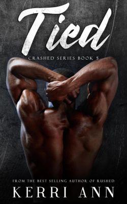 Crashed: Crashed, Book 5 (Tied), Kerri Ann