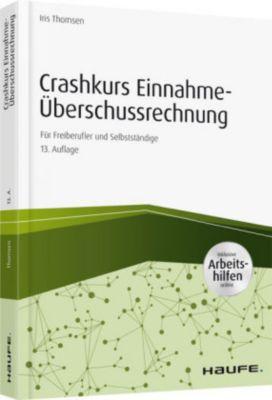 Crashkurs Einnahme-Überschussrechnung - inkl Arbeitshilfen online, Iris Thomsen