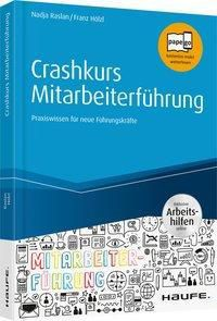 Crashkurs Mitarbeiterführung, Nadja Raslan, Franz Hölzl