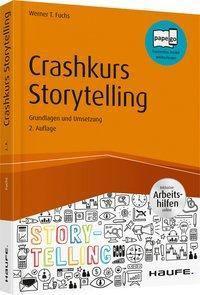 Crashkurs Storytelling - inkl. Arbeitshilfen online, Werner T. Fuchs
