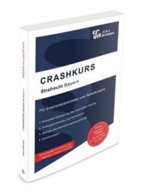 CRASHKURS Strafrecht - Bayern, Dirk Schweinberger