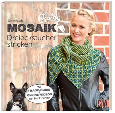 CraSy Mosaik - Dreieckstücher stricken - Sylvie Rasch |