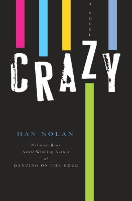 Crazy, Han Nolan