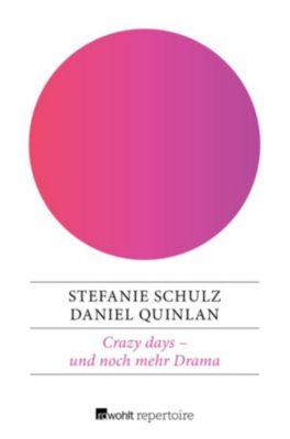 Crazy Days: Crazy days – und noch mehr Drama, Stefanie Schulz, Daniel Quinlan