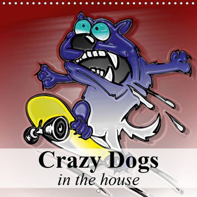 Crazy Dogs in the house (Wall Calendar 2019 300 × 300 mm Square), Elisabeth Stanzer