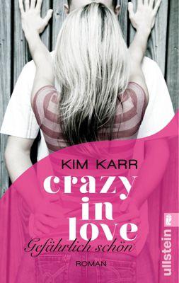 Crazy in Love Band 1: Gefährlich schön, Kim Karr