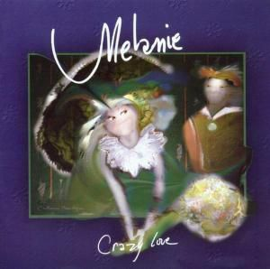 Crazy Love, Melanie