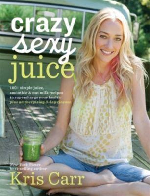 Crazy Sexy Juice, Kris Carr