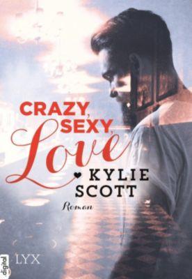 Crazy, Sexy, Love, Kylie Scott