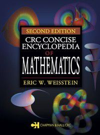 CRC Concise Encyclopedia of Mathematics, Second Edition, Eric W. Weisstein