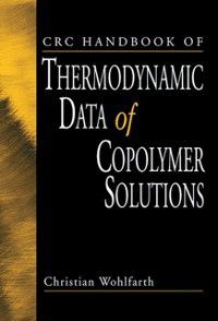 CRC Handbook of Thermodynamic Data of Copolymer Solutions, Christian Wohlfarth
