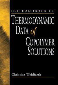 CRC Handbook of Thermodynamic Data of Copolymer Solutions, Christian Wohlfarth