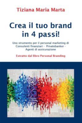 Crea il tuo brand in 4 passi!, Tiziana Maria Marta