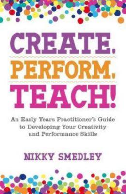 Create, Perform, Teach!, Nikky Smedley