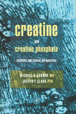 Creatine and Creatine Phosphate, Joseph F. Clark, Michael W. Conway