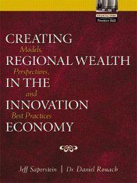 Creating Regional Wealth in the Innovation Economy, Jeff Saperstein, Daniel Rouach