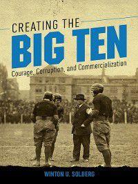 Creating the Big Ten, Winton U Solberg