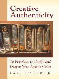 Creative Authenticity, Ian Roberts