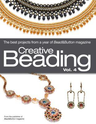 Creative Beading Vol. 4, Editors of Bead&Button Magazine
