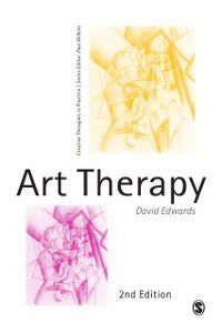 Creative Therapies in Practice series: Art Therapy, David Edwards