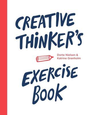 Creative Thinker's Exercise book, Dorte Nielsen, Katrine Granholm