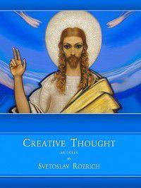 Creative Thought. Articles by Svetoslav Roerich, Святослав Рерих