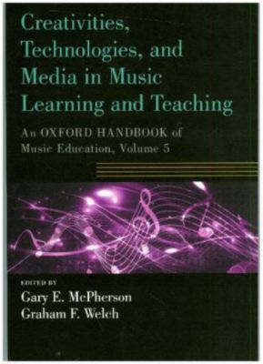 Creativities, Technologies, and Media in Music Learning and Teaching