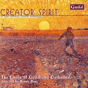 Creator Spirit/Chormelodien Des 20.Jahrhunderts, Barry Rose Choir of Guildford Cathedral