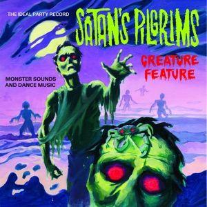 Creature Feature (Ltd Green Ooze Vinyl), Satan's Pilgrims