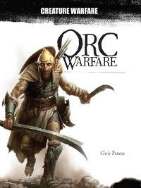 Creature Warfare: Orc Warfare, Chris Pramas